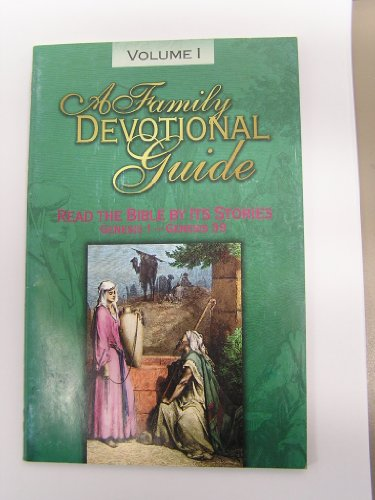 9781589810006: A Family Devotional Guide: Read the Bible By Its Stories, Volume 1, Genesis 1-Genesis 39 (1)