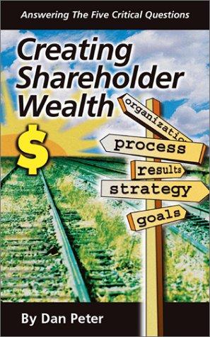 Creating Shareholder Wealth: Dan Peter, Daniel Peter
