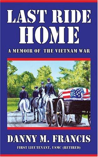 9781589821804: The Last Ride Home: A Memoir of the Vietnam War