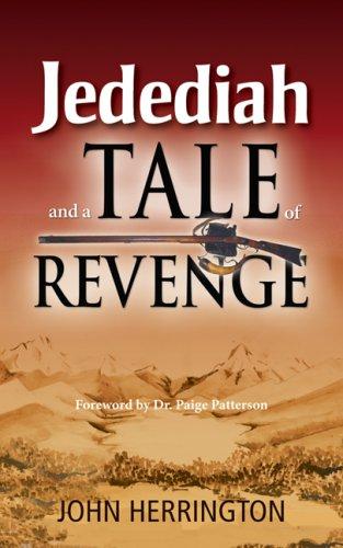 Jedediah, and a Tale of Revenge: Herrington, John