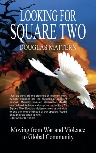 9781589823570: Looking for Square Two: Moving from War and Organized Violence to Global Community