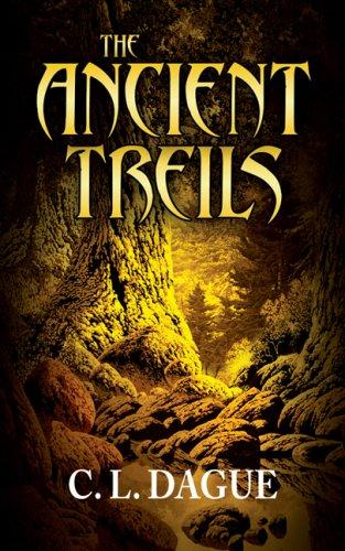 The Ancient Treils: C. L. Dague