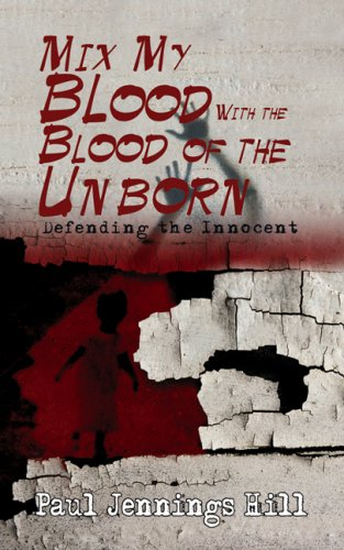 9781589824157: Mix My Blood With the Blood of the Unborn: The Writings of Paul Jennings Hill