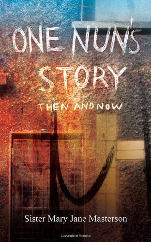 9781589824751: One Nun's Story: Then and Now