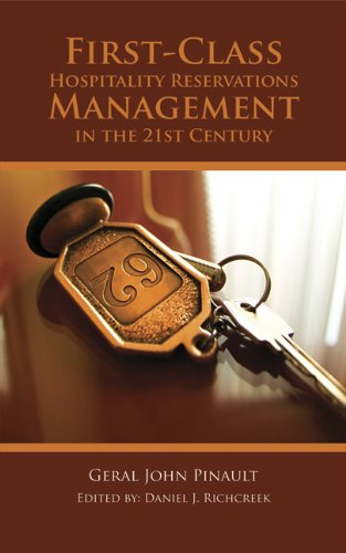 First-class Hospitality Reservations Management in the 21st Century: Pinault, Geral John