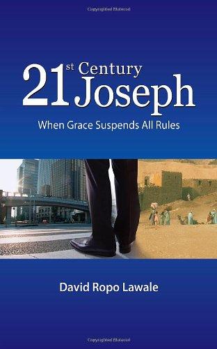 21st century Joseph When Grace Suspends All: David Ropo Lawale