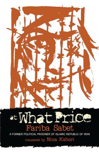 9781589826618: At What Price? Memoir of Fariba Sabet