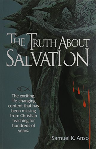 9781589827028: The Truth About Salvation