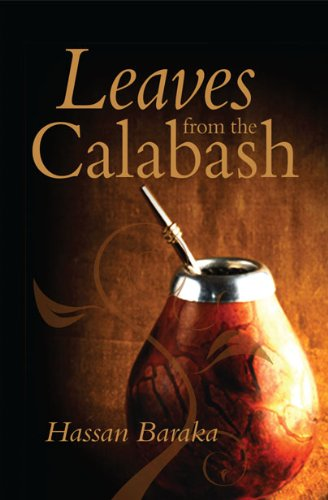 Leaves from the Calabash:: A Quest for Culture and Alternative Medicine: Baraka, Hassan