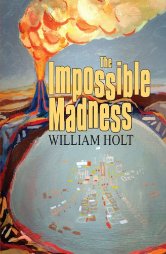 The Impossible Madness: William Holt