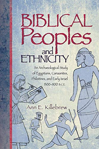 9781589830974: Biblical Peoples And Ethnicity: An Archaeological Study of Egyptians, Canaanites, Philistines, And Early Israel 1300-1100 B.C.E. (Archaeology and Biblical Studies) (Archaeology and Biblical Studies)