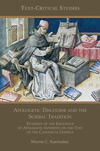 Apologetic Discourse and the Scribal Tradition: Evidence of the Influence of Apologetic Interests ...