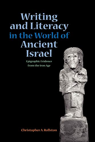 9781589831070: Writing and Literacy in the World of Ancient Israel: Epigraphic Evidence from the Iron Age (Sbl - Archaeology and Biblical Studies)
