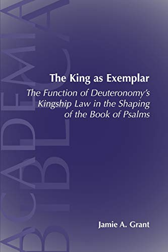 The King As Exemplar: The Function of: Jamie A. Grant