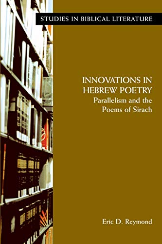 9781589831155: Innovations in Hebrew Poetry: Parallelisms and the Poems of Sirach (Studies in Biblical Literature)