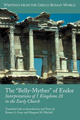 9781589831209: The 'Belly-Myther' of Endor: Interpretations of 1 Kingdoms 28 in the Early Church (Writings from the Greco-roman World)