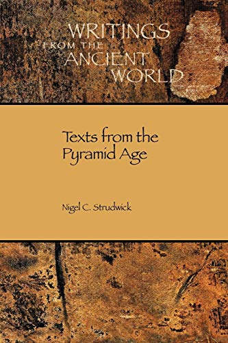 9781589831384: Texts from the Pyramid Age (Writings from the Ancient World) (Society of Biblical Literature / WRITINGS FROM THE ANCIENT WORLD)