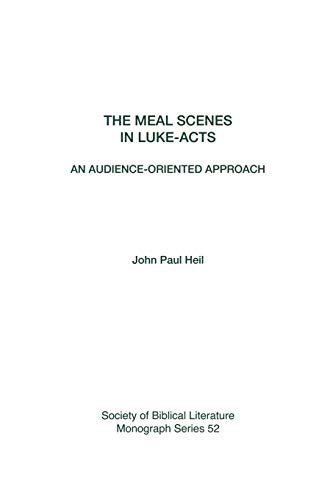 9781589831537: The Meal Scenes in Luke-Acts: An Audience-Oriented Approach