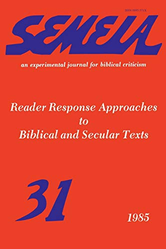 Semeia 31: Reader Response Approaches to Biblical and Secular Texts