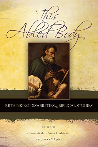 This Abled Body: Rethinking Disabilities in Biblical Studies (Semeia Studies): Hector Avalos