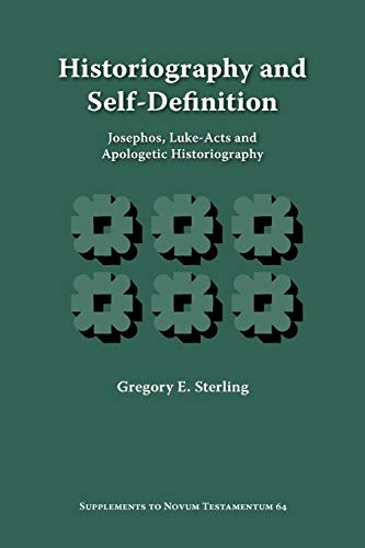 9781589831933: Historiography and Self-Definition: Josephos, Luke-Acts, and Apologetic Historiography (Supplements to Novum Testamentum (Brill))