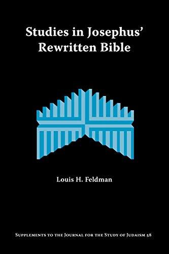 9781589831957: Studies in Josephus' Rewritten Bible (Supplements to the Journal for the Study of Judaism)