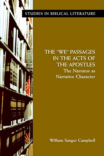 9781589832053: The We Passages in the Acts of the Apostles: The Narrator as Narrative Character (Studies in Bibilical Literature) (Studies in Biblical Literature)