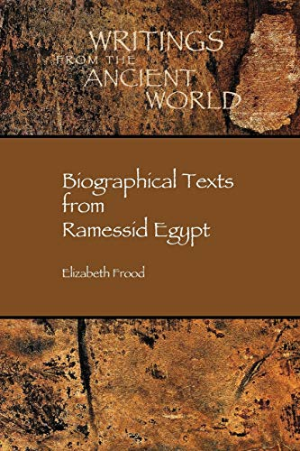 9781589832107: Biographical Texts from Ramessid Egypt (Writings from the Greco-Roman World)