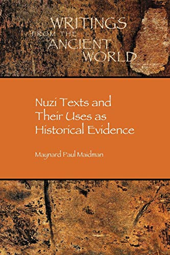 9781589832138: Nuzi Texts and Their Uses as Historical Evidence (Writings from the Ancient World / Society of Biblical Literature)