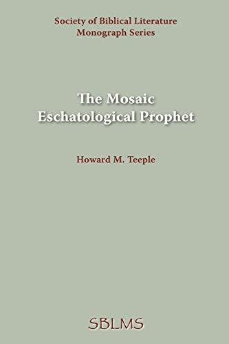 9781589832275: The Mosaic Eschatological Prophet