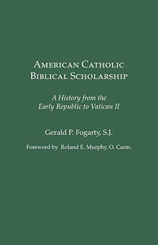 9781589832350: American Catholic Biblical Scholarship: A History from the Early Republic to Vatican II