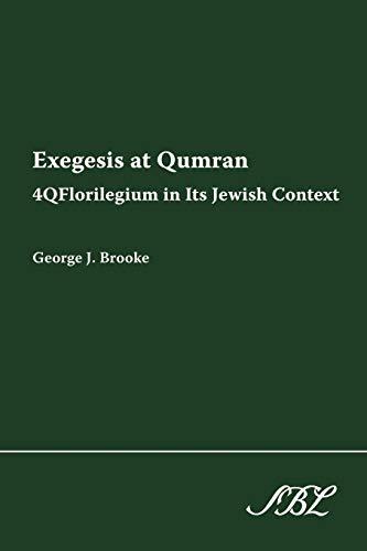 9781589832374: Exegesis at Qumran: 4qflorilegium in Its Jewish Context