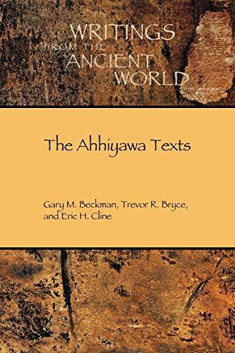 9781589832688: The Ahhiyawa Texts (Writings from the Ancient World)