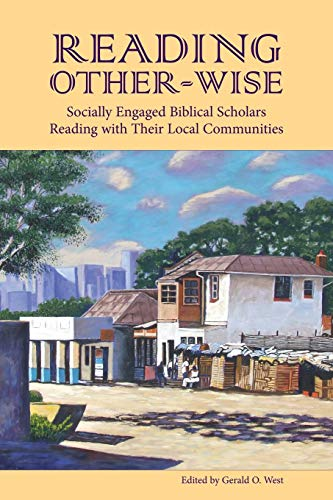 9781589832732: Reading Other-wise: Socially Engaged Biblical Scholars Reading with Their Local Communities (Society of Biblical Literature Semeia Studies)