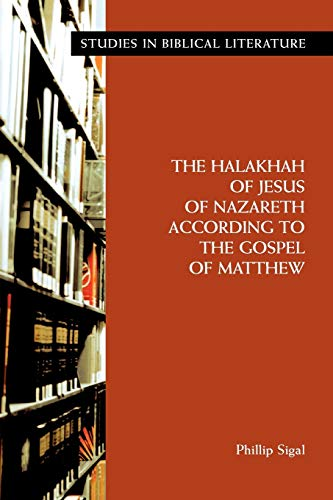 9781589832824: The Halakhah of Jesus of Nazareth according to the Gospel of Matthew (Studies in Biblical Literature)