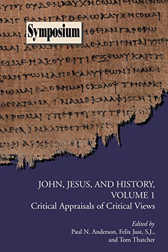 9781589832930: John, Jesus, and History: Critical Appraisals of Critical Views