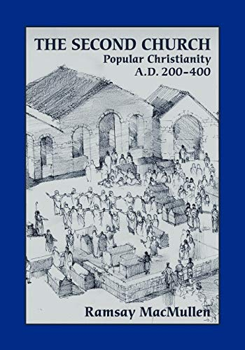 9781589834033: The Second Church: Popular Christianity A.D. 200-400 (Writings from the Greco-roman World Supplements Series)