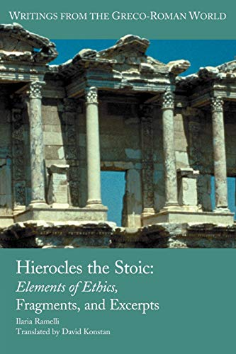9781589834187: Hierocles the Stoic: Elements of Ethics, Fragments, and Excerpts (Writings from the Greco-Roman World)