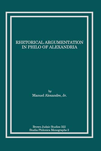 Rhetorical Argumentation in Philo of Alexandria: Jr. Manuel Alexandre
