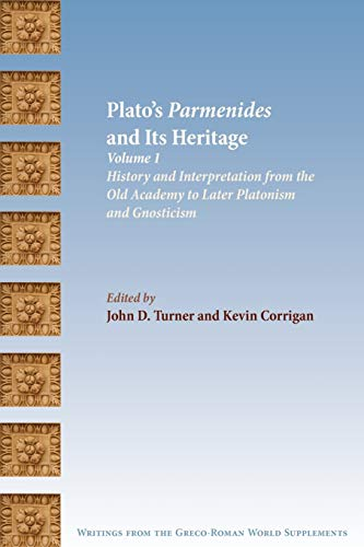 9781589834491: Plato's Parmenides and Its Heritage: Volume I: History and Interpretation from the Old Academy to Later Platonism and Gnosticism: 1 (Society of ... from the Greco-roman World Supplements)