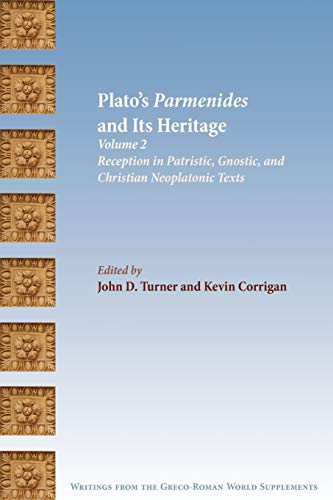 9781589834507: Plato's Parmenides and Its Heritage: Volume II: Reception in Patristic, Gnostic, and Christian Neoplatonic Texts (Society of Biblical Literature Writings from the Greco-Roman World Supplement)