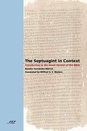 The Septuagint in Context: Introduction to the: MARCOS, Natalio Fernandez