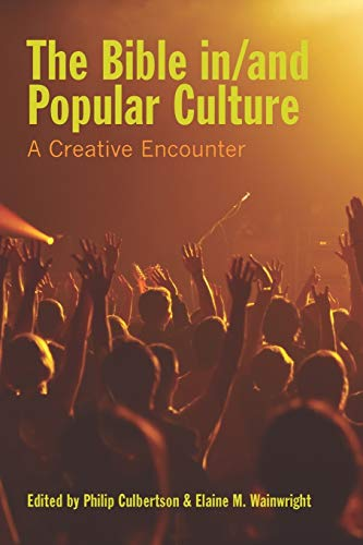 9781589834934: The Bible in/and Popular Culture: A Creative Encounter (Society of Biblical Literature Semeia Studies)