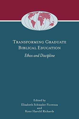 9781589835047: Transforming Graduate Biblical Education: Ethos and Discipline (Society of Biblical Literature Global Perspectives on Biblical Scholarship)