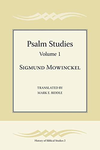 Psalm Studies, Volume 1 (Society of Biblical Literature-History of Biblical Studies): Mowinckel, ...