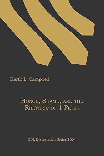 9781589835399: Honor, Shame, and the Rhetoric of 1 Peter