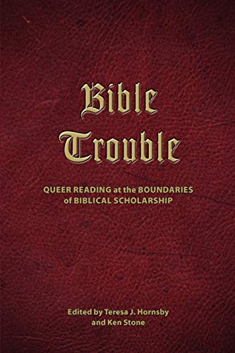 9781589835528: Bible Trouble: Queer Reading at the Boundaries of Biblical Scholarship (Semeia Studies-Society of Biblical Literature)
