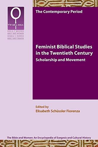9781589835832: Feminist Bible Studies in the Twentieth Century: Scholarship and Movement (Bible and Women 9.1)