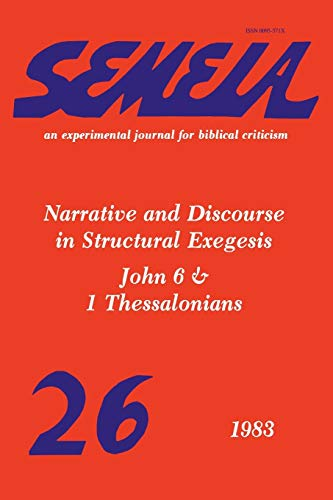 9781589835894: Semeia 26: Narrative and Discourse in Structural Exegesis-John 6 & 1 Thessalonians