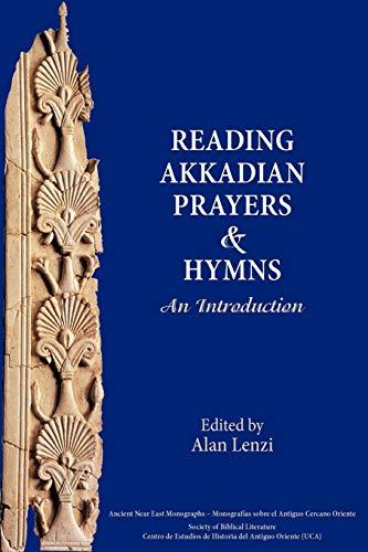 9781589835955: Akkadian Prayers and Hymns: A Reader (Society of Biblical Literature. Ancient Near East Monographs)